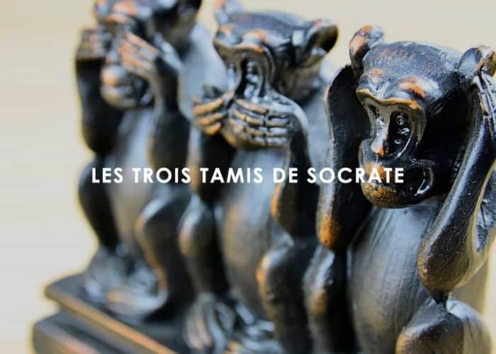les trois tamis de Socrate
